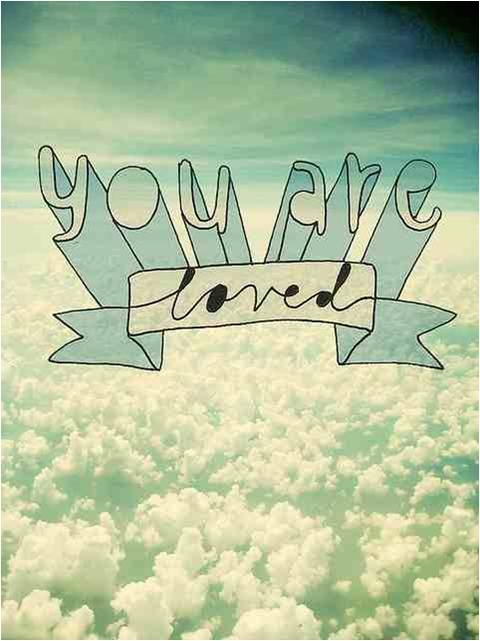 You are loved clouds